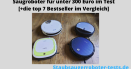 Saugroboter Test bis 300 Euro
